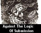 Against The Logic Of Submission